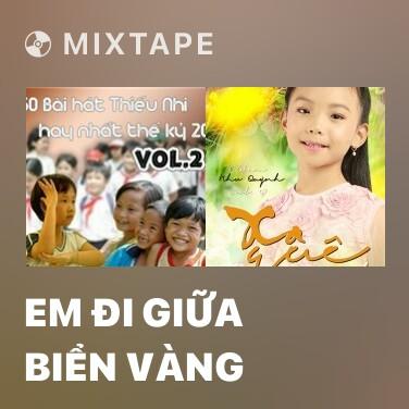 Mixtape Em Đi Giữa Biển Vàng - Various Artists
