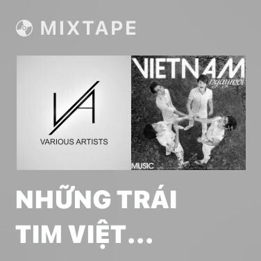 Mixtape Những Trái Tim Việt Nam (100 Văn Nghệ Sỹ) - Various Artists