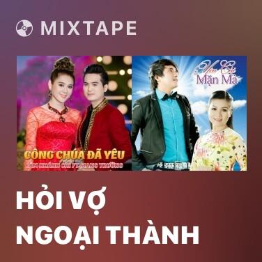 Mixtape Hỏi Vợ Ngoại Thành - Various Artists