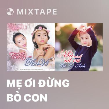 Radio Mẹ Ơi Đừng Bỏ Con - Various Artists