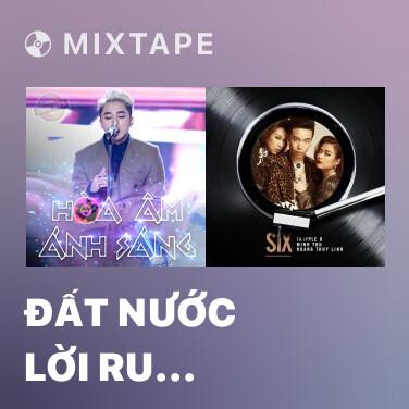 Radio Đất Nước Lời Ru (Team Đông Nhi - Đỗ Hiếu - DJ Mike Hào) - Various Artists