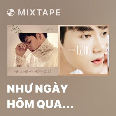 Mixtape Như Ngày Hôm Qua (OST Lala - Hãy Để Em Yêu Anh) - Various Artists