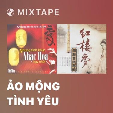 Radio Ảo mộng tình yêu - Various Artists