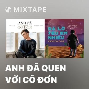 Mixtape Anh Đã Quen Với Cô Đơn - Various Artists