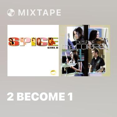 Mixtape 2 Become 1 - Various Artists