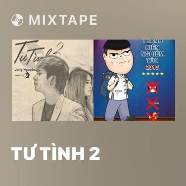 Mixtape Tư Tình 2