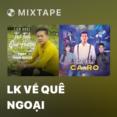 Mixtape LK Về Quê Ngoại - Various Artists