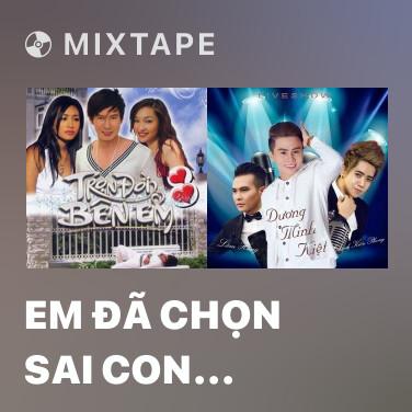 Mixtape Em Đã Chọn Sai Con Đường - Various Artists