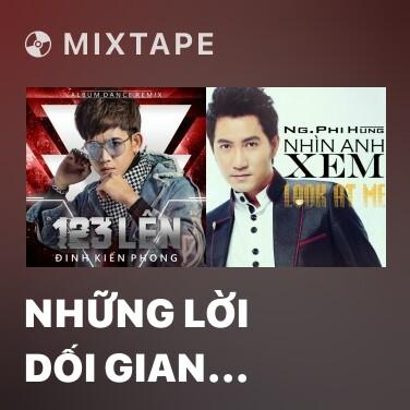 Mixtape Những Lời Dối Gian (Remix) - Various Artists