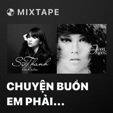 Radio Chuyện Buồn Em Phải Quên - Various Artists