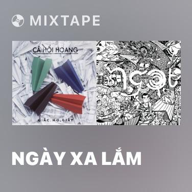 Mixtape Ngày Xa Lắm - Various Artists