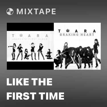 Mixtape Like The First Time - Various Artists