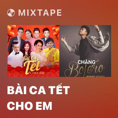 Radio Bài Ca Tết Cho Em - Various Artists