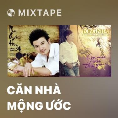 Radio Căn Nhà Mộng Ước - Various Artists