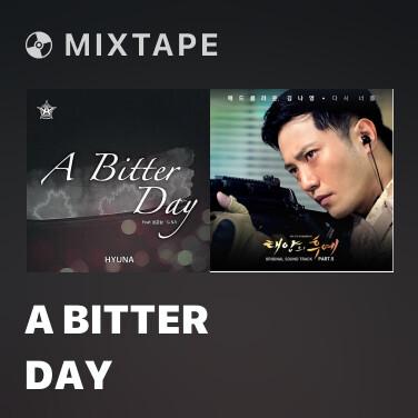 Mixtape A Bitter Day - Various Artists