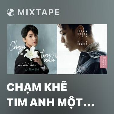 Radio Chạm Khẽ Tim Anh Một Chút Thôi - Various Artists