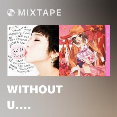 Mixtape Without U.... - Various Artists