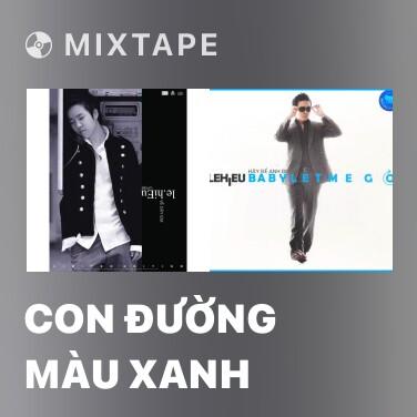 Mixtape Con Đường Màu Xanh - Various Artists