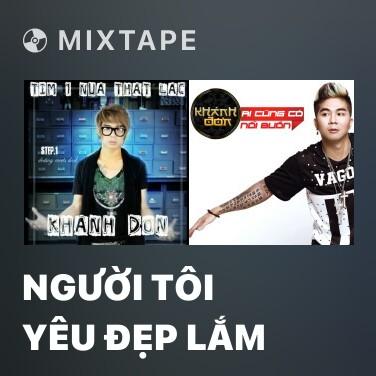 Mixtape Người Tôi Yêu Đẹp Lắm - Various Artists