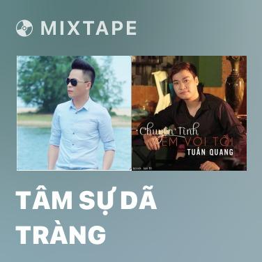 Mixtape Tâm Sự Dã Tràng - Various Artists
