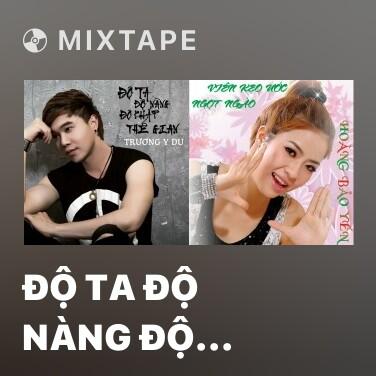 Mixtape Độ Ta Độ Nàng Độ Khắp Thế Gian - Various Artists