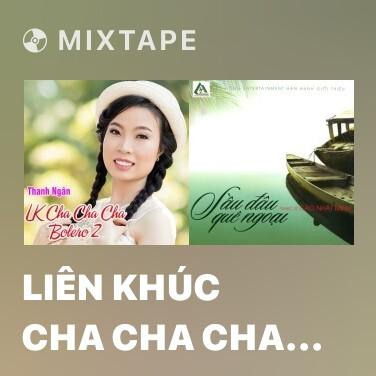 Radio Liên Khúc Cha Cha Cha - Tôi Vẫn Nhớ - Various Artists