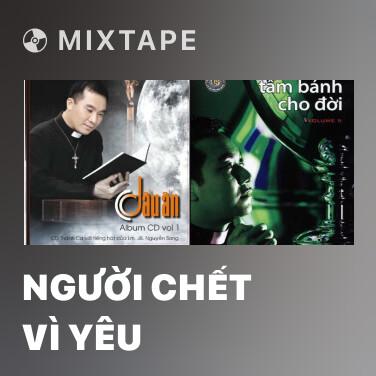 Mixtape Người Chết Vì Yêu - Various Artists