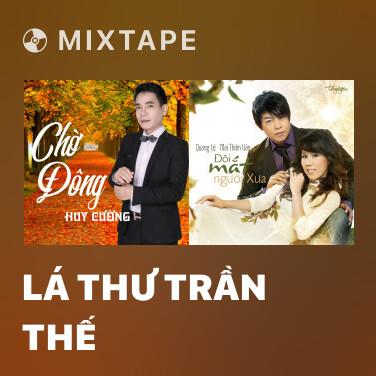 Mixtape Lá Thư Trần Thế - Various Artists