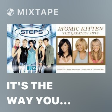 Mixtape It's The Way You Make Me Feel - Various Artists