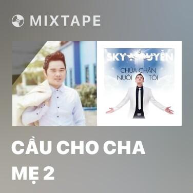 Radio Cầu Cho Cha Mẹ 2 - Various Artists