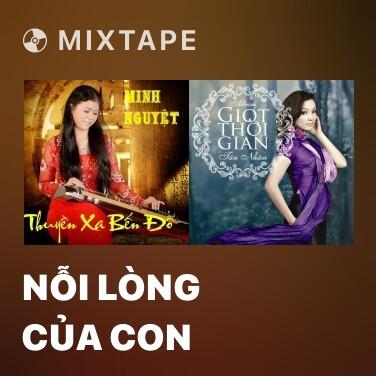 Mixtape Nỗi Lòng Của Con - Various Artists