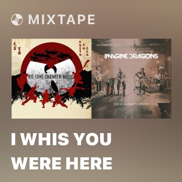 Mixtape I Whis You Were Here - Various Artists