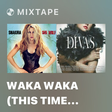 Mixtape Waka Waka (This Time For Africa) (The Official World Cup 2010 Song) -