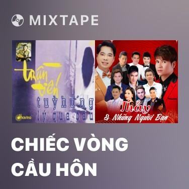 Mixtape Chiếc Vòng Cầu Hôn - Various Artists