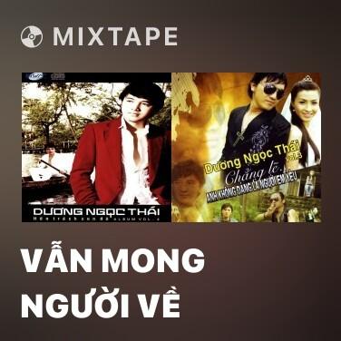 Mixtape Vẫn Mong Người Về - Various Artists