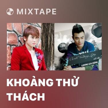 Mixtape Khoảng Thử Thách - Various Artists