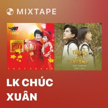 Mixtape LK Chúc Xuân - Various Artists