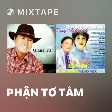 Mixtape Phận Tơ Tằm - Various Artists