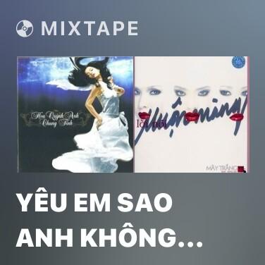 Mixtape Yêu Em Sao Anh Không Nói - Various Artists