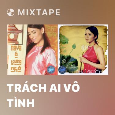 Radio Trách Ai Vô Tình - Various Artists