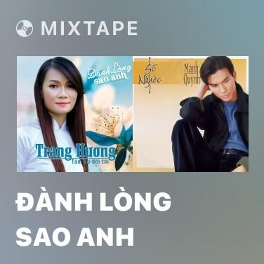 Radio Đành Lòng Sao Anh - Various Artists