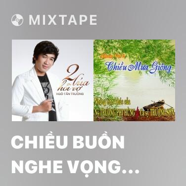 Mixtape Chiều Buồn Nghe Vọng Kim Lang