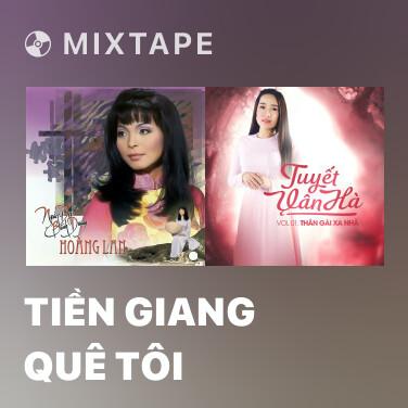 Mixtape Tiền Giang Quê Tôi - Various Artists