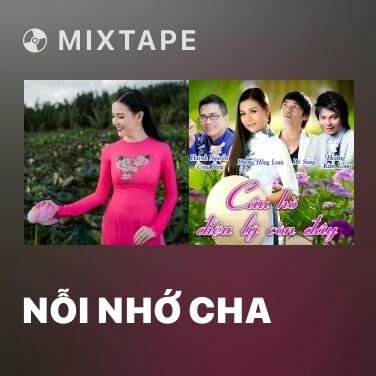 Mixtape Nỗi Nhớ Cha - Various Artists