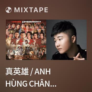 Mixtape 真英雄 / Anh Hùng Chân Chính - Various Artists