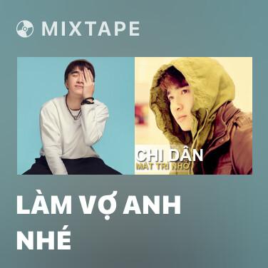 Mixtape Làm Vợ Anh Nhé - Various Artists