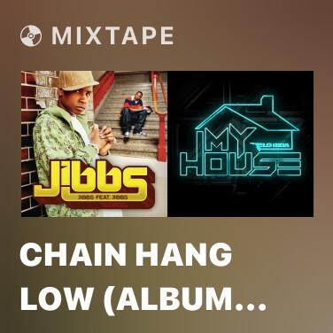 Mixtape Chain Hang Low (Album Version) - Various Artists