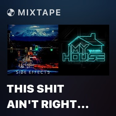 Mixtape This Shit Ain't Right (feat. Tre Dogg & W Lyfe) - Various Artists