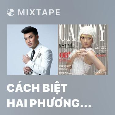 Mixtape Cách Biệt Hai Phương Trời - Various Artists