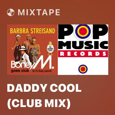 Mixtape Daddy Cool (Club Mix) - Various Artists